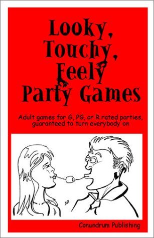 9780972649803: Looky, Touchy, Feely Party Games