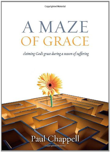 A Maze of Grace: Claiming God's Grace: Chappell, Pastor Paul