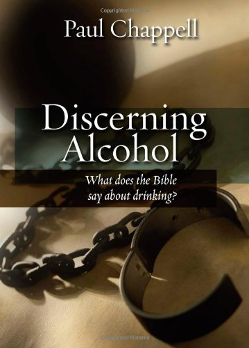 9780972650663: Discerning Alcohol: What Does the Bible Say about Drinking?