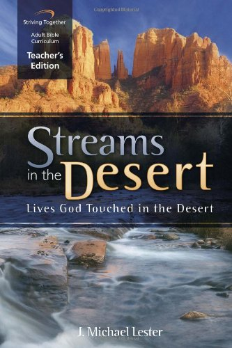 Streams in the Desert Curriculum: Lives God Touched in the Desert (Teacher Edition): J. Michael ...