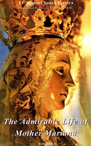 The Admirable Life of Mother Mariana Volume 1: Fr. Manuel Sousa Pereira