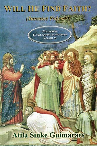 9780972651660: Will He Find Faith?: Inveniet Fidem?