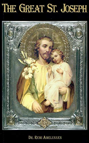 The Great St. Joseph: Dr. Remi Amelunxen