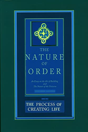 9780972652926: The Process of Creating Life: The Nature of Order, Book 2: An Essay of the Art of Building and the Nature of the Universe
