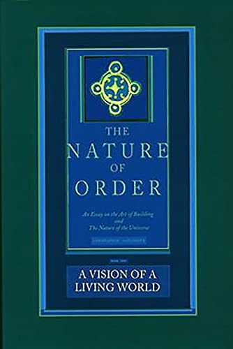 9780972652933: The Nature of Order: An Essay on the Art of Building and the Nature of the Universe, Book 3 - A Vision of a Living World (Center for Environmental Structure, Vol. 11)