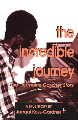 The Incredible Journey: The Jermaine Gardner Story: Kess-Gardner, Jacqui