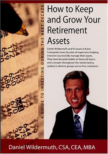 9780972655019: How to Keep and Grow Your Retirement Assets