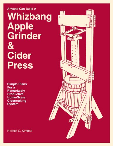 9780972656498: Anyone Can Build A Whizbang Apple Grinder & Cider Press