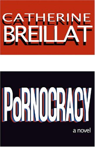Pornocracy: Breillat, Catherine