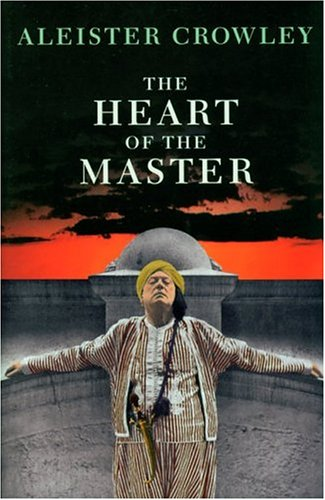 The Heart of the Master & Other: Crowley, Aleister