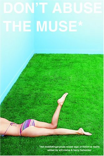 9780972658829: Don't Abuse the Muse: The Middlefinger Press Mixed Tape of Fiction & Reality