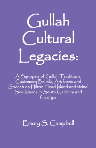9780972659710: Gullah Cultural Legacies, Second Edition: A Synopsis of Gullah Traditions, Customary Beliefs, Artforms and Speech on Hilton Head Island and Vicinal Sea Islands in South Carolina and Georgia