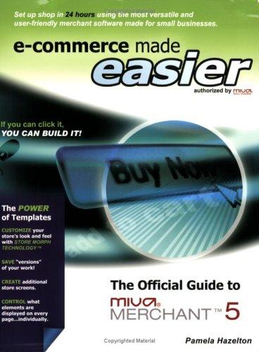 E-Commerce Made Easier: The Official Guide to MIVA Merchant 5: Pamela Hazelton