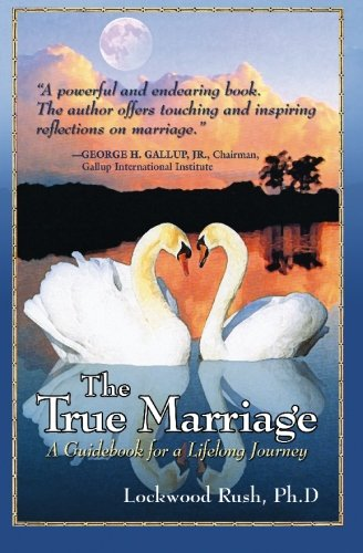 9780972660709: The True Marriage: A Guidebook for a Lifelong Journey