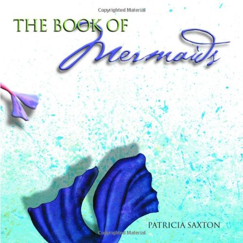 The Book of Mermaids: Saxton, Patricia