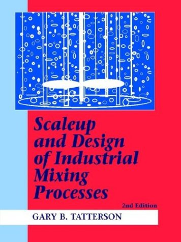 9780972663519: Scaleup and Design of Industrial Mixing Processes