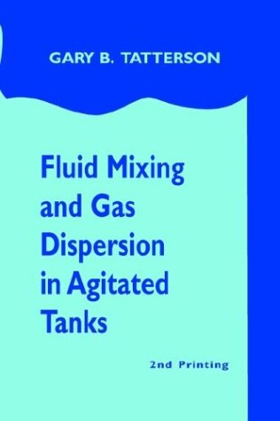 9780972663526: Fluid Mixing and Gas Dispersion in Agitated Tanks