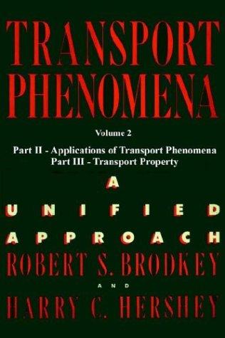 9780972663588: Transport Phenomena: A Unified Aprroach: 2