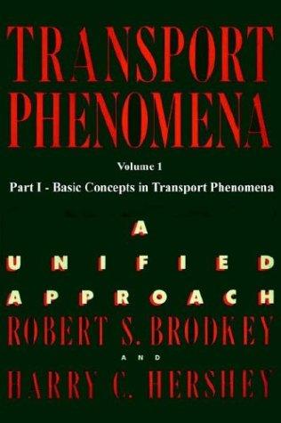 9780972663595: Transport Phenomena: A Unified Aprroach: 1
