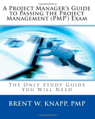 9780972665674: A Project Manager's Guide to Passing the Project Management Exam