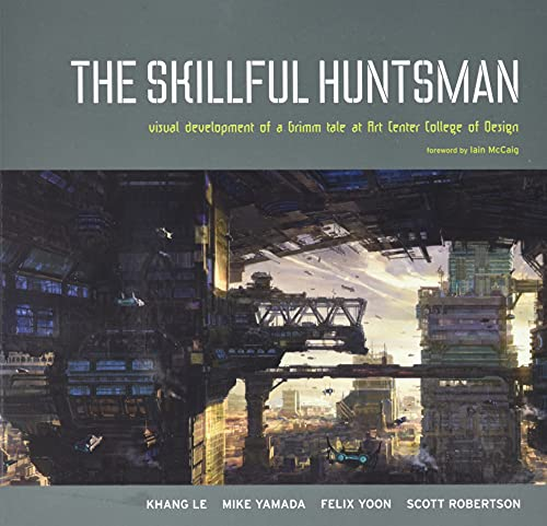9780972667647: The Skillful Huntsman: Visual Development of a Grimm Tale at Art Center College of Design