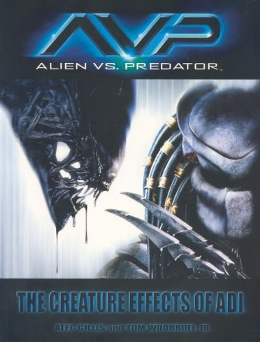 9780972667654: AVP: Alien vs. Predator: The Creature Effects of ADI