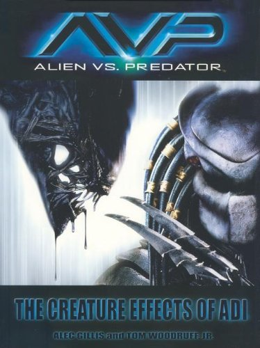 9780972667661: AVP: Alien vs. Predator: The Creature Effects of ADI