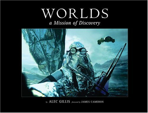 Worlds: A Mission of Discovery (Hardcover): Alec Gillis