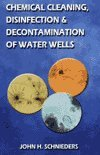 9780972675000: Chemical Cleaning, Disinfection and Decontamination of Water Wells