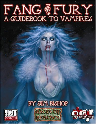 Fang & Fury: A Guidebook To Vampires (Races of Renown) (0972675655) by Jim Bishop