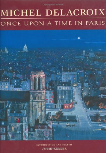 9780972675901: Michel Delacroix: Once Upon a Time in Paris