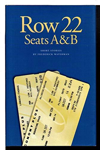 Row 22, Seats A & B: Waterman, Frederick