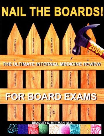 9780972682701: Nail the Boards! The Ultimate Internal Medicine Review for Board Exams, Fourth Edition
