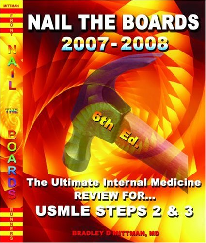 9780972682749: NAIL THE BOARDS 2005-2006! The Ultimate Internal Medicine Review for USMLE Steps 2 & 3