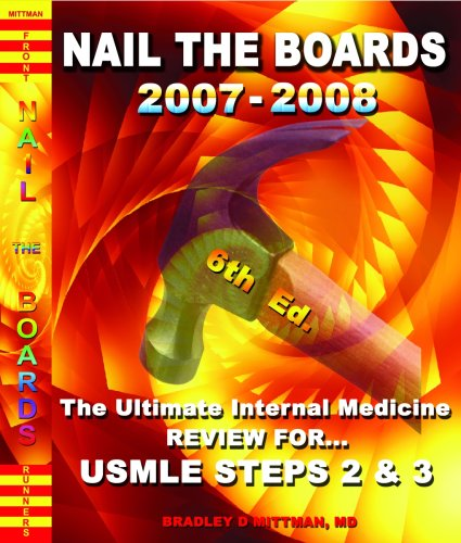 9780972682787: NAIL THE BOARDS 2007-2008! The Ultimate Internal Medicine Review for USMLE STEPS 2 & 3
