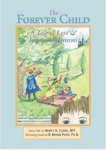 9780972683050: The Forever Child: A Tale of Loss and Impossible Dreams