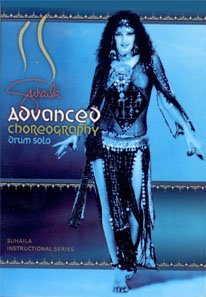 9780972683623: Suhaila Instructional Series: Advanced Choreography for Belly Dancing/ Drum Solo