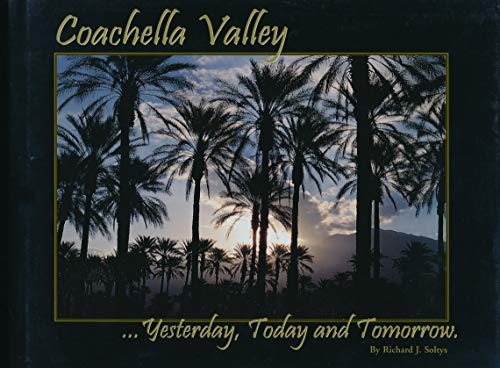 Coachella Valley. Yesterday, Today, and Tomorrow