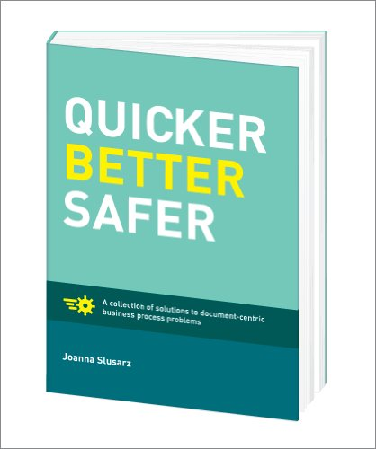 9780972686105: Quicker Better Safer: A collection of solutions to document-centric business process problems