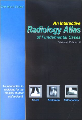 9780972688215: The Wolf Files: An Interactive Radiology Atlas of Fundamental Cases version 1.0