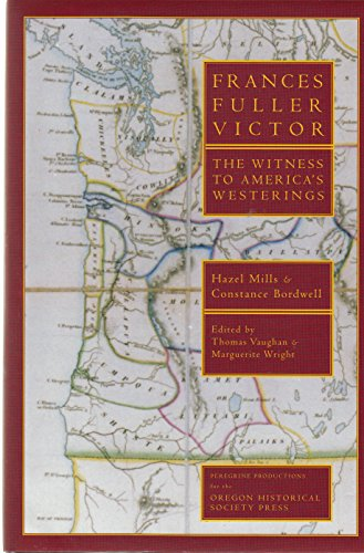 Frances Fuller Victor. The Witness to America's Westerings.