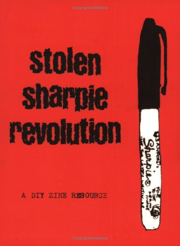 9780972696722: Stolen Sharpie Revolution: A DIY Zine Resource