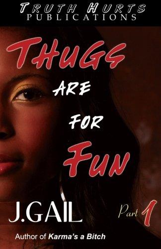 Thugs Are for Fun: A Novel: Gail, J.