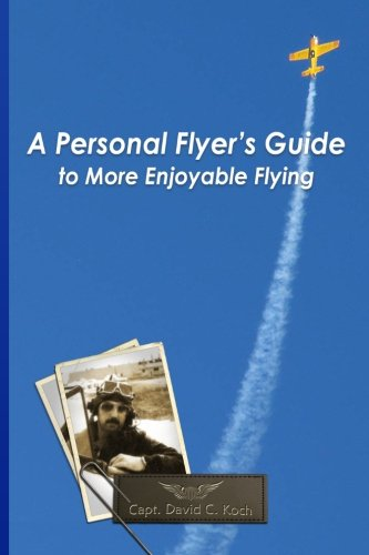 9780972699105: A Personal Flyer's Guide to More Enjoyable Flying (Volume 1)