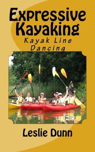 9780972699884: Expressive Kayaking: Kayak Line Dancing