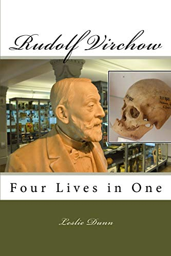 9780972699891: Rudolf Virchow: Four Lives in One