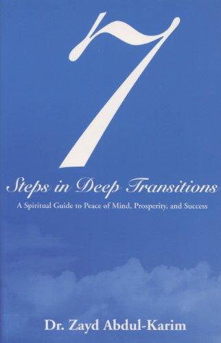 7 Steps in Deep Transitions: Dr. Zayd Abdul-Karim