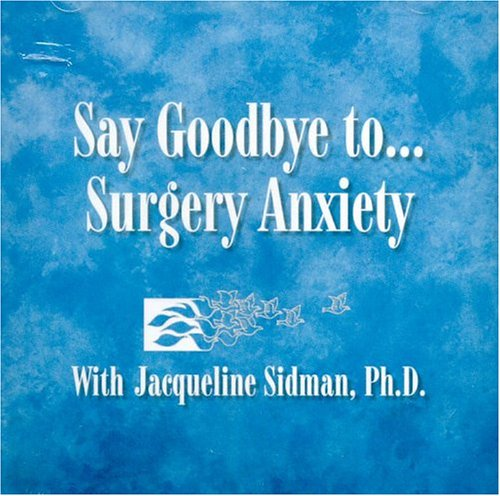 9780972703314: Say Goodbye To...surgery Anxiety
