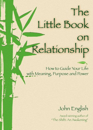 9780972703468: The Little Book on Relationship: How to Guide Your Life With Meaning, Purpose and Power