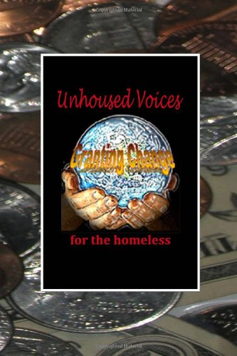 9780972703956: Unhoused Voices: Granting Change for the Homeless